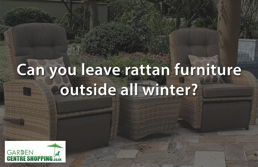 Can I Leave My Synthetic Rattan Garden Furniture Outside In Winter